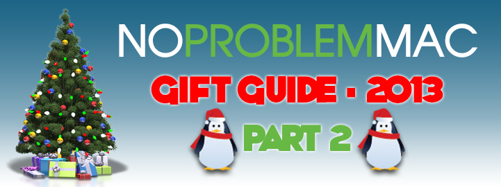 No Problem Mac - Gift Guide For 2013 - Part 2