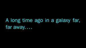 A Long Time Ago in A Galaxy Far, Far Away... - Thumbnail