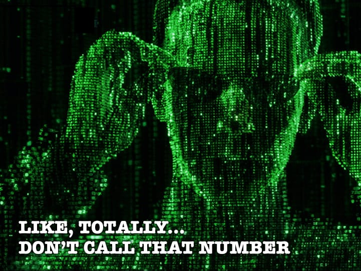Don't Call That Number… You're Being Hacked.